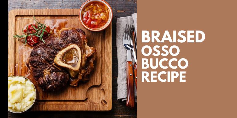 Delicious Braised Osso Bucco Recipe