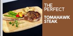 The Perfect Tomahawk Steak
