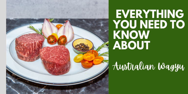 Everything You Need To Know About Australian Wagyu