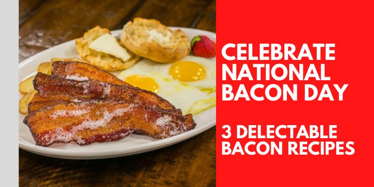 Celebrate National Bacon Day